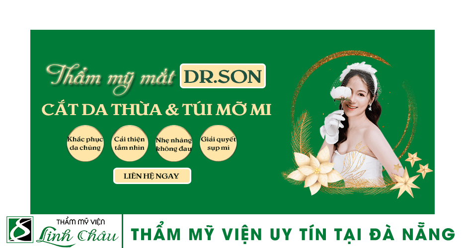 Dịch vụ cắt da thừa và lấy túi mỡ mi trên dưới uy tín ở thẩm mỹ viện Linh Châu Đà Nẵng