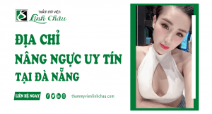 Địa chỉ nâng ngực uy tín tại Đà Nẵng